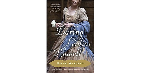The Daring Ladies of Lowell (Paperback) - image 1 of 1