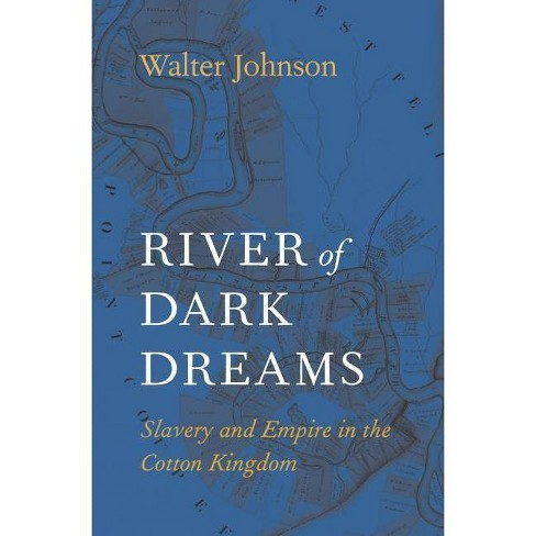 River of Dark Dreams - by  Walter Johnson (Paperback) - image 1 of 1