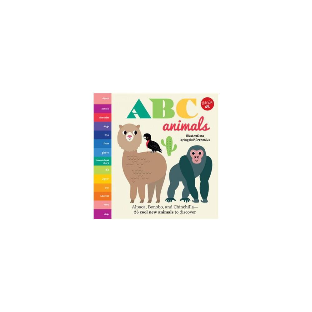 Abc Animals : Alpaca, Bonobo, and Chinchilla: 26 Cool New Animals to Discover - Brdbk (Hardcover)