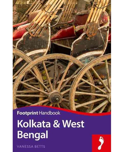 Footprint Kolkata & West Bengal (Paperback) (Vanessa Betts) - image 1 of 1