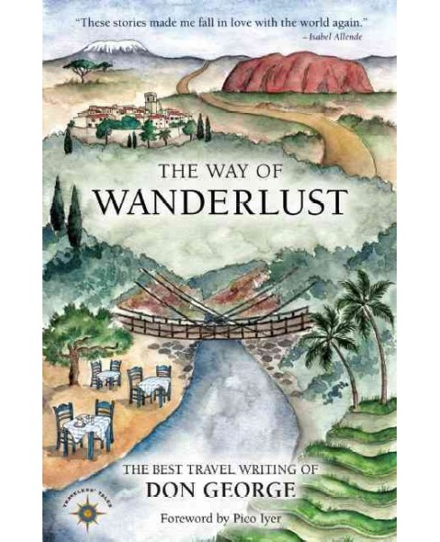 Way of Wanderlust : The Best Travel Writing of Don George (Paperback) - image 1 of 1
