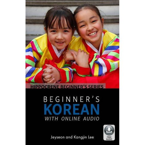 Beginner's Korean with Online Audio - by  Jeyseon Lee & Kangjin Lee (Paperback) - image 1 of 1