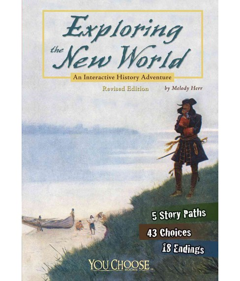 Exploring the New World : An Interactive History Adventure (Revised) (Paperback) (Melody Herr) - image 1 of 1