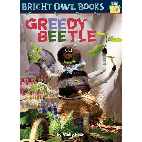 Greedy Beetle - (Bright Owl Books) by  Molly Coxe (Hardcover) - image 1 of 1