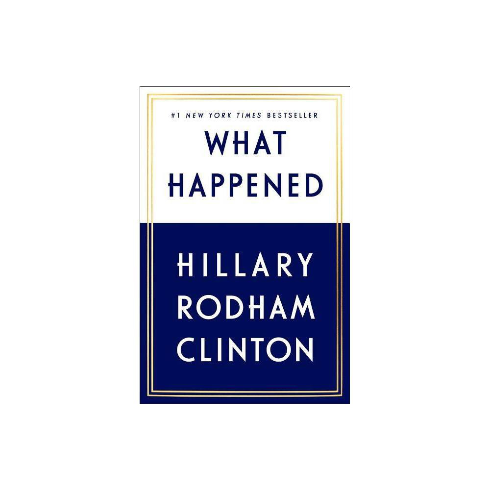 What Happened (Hardcover) (Hillary Rodham Clinton) What Happened (Hardcover) (Hillary Rodham Clinton)