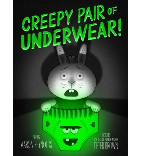 Creepy Pair of Underwear! -  by Aaron Reynolds (School And Library) - image 1 of 1