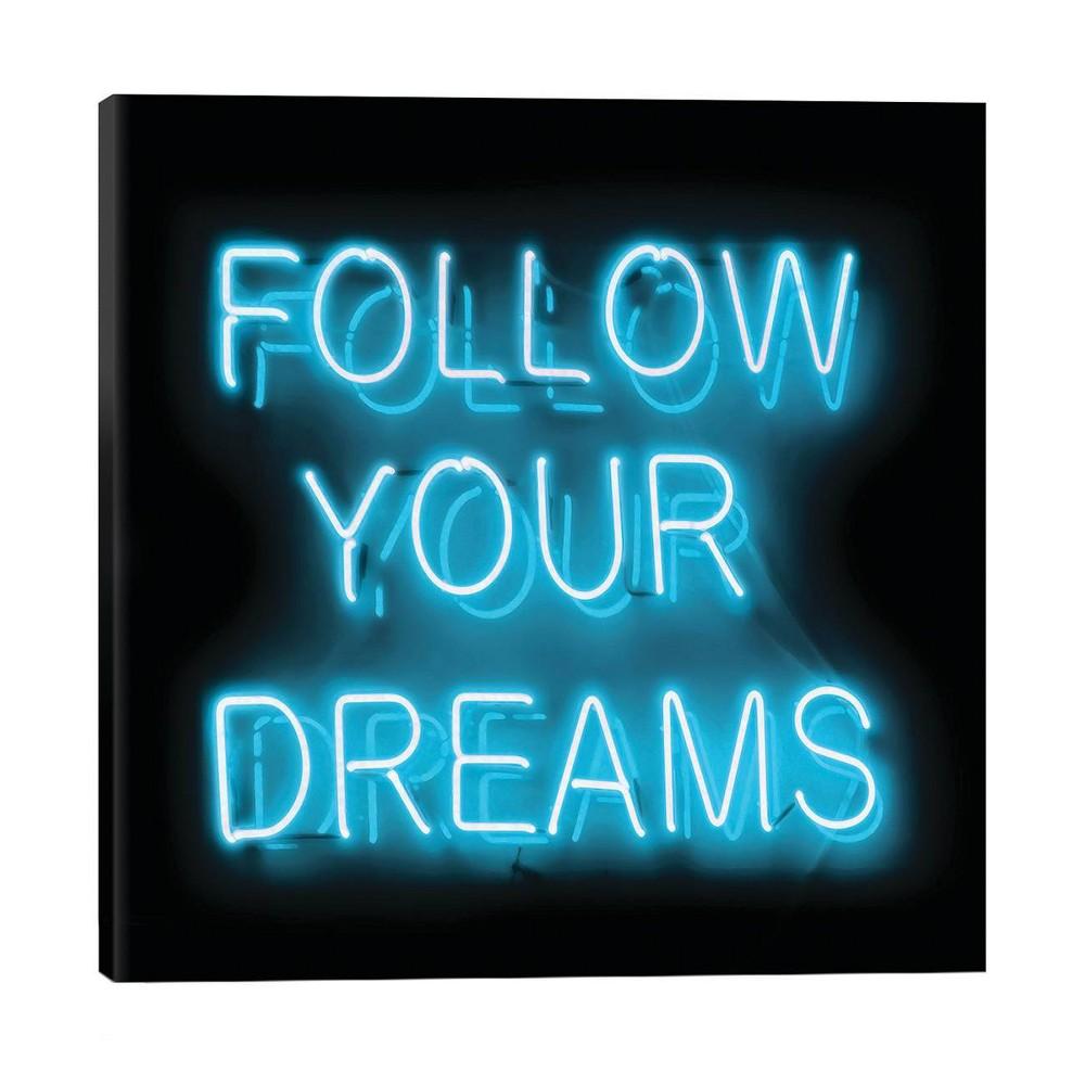 18 34 X 18 34 Neon Follow Your Dreams Aqua By Hailey Carr Unframed Wall Canvas Print Black Icanvas