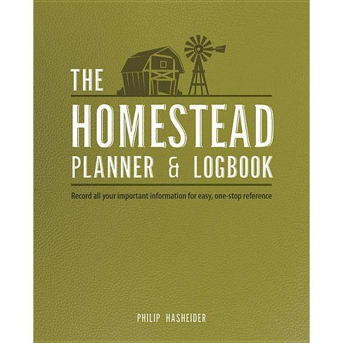 The Homestead Planner & Logbook - by Philip Hasheider (Paperback)
