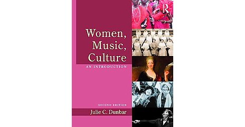 Women, Music, Culture : An Introduction (Revised) (Paperback) (Julie C. Dunbar) - image 1 of 1