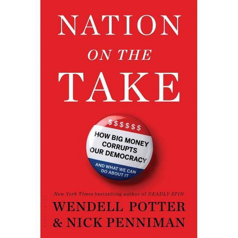 Nation on the Take - by  Wendell Potter & Nick Penniman (Hardcover) - image 1 of 1