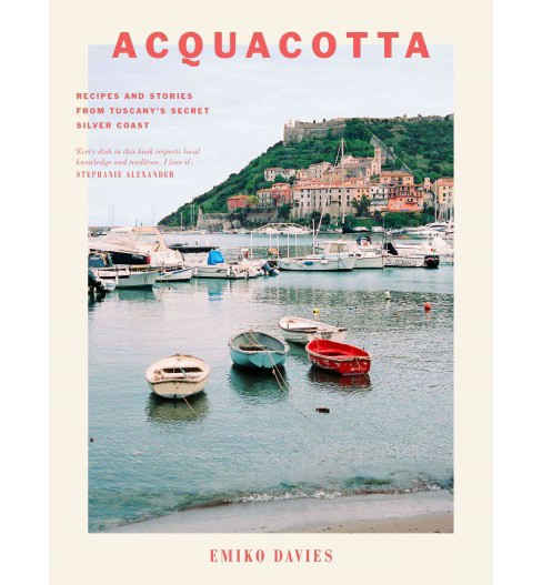 Acquacotta : Recipes and Stories from Tuscany's Secret Silver Coast (Hardcover) (Emiko Davies) - image 1 of 1