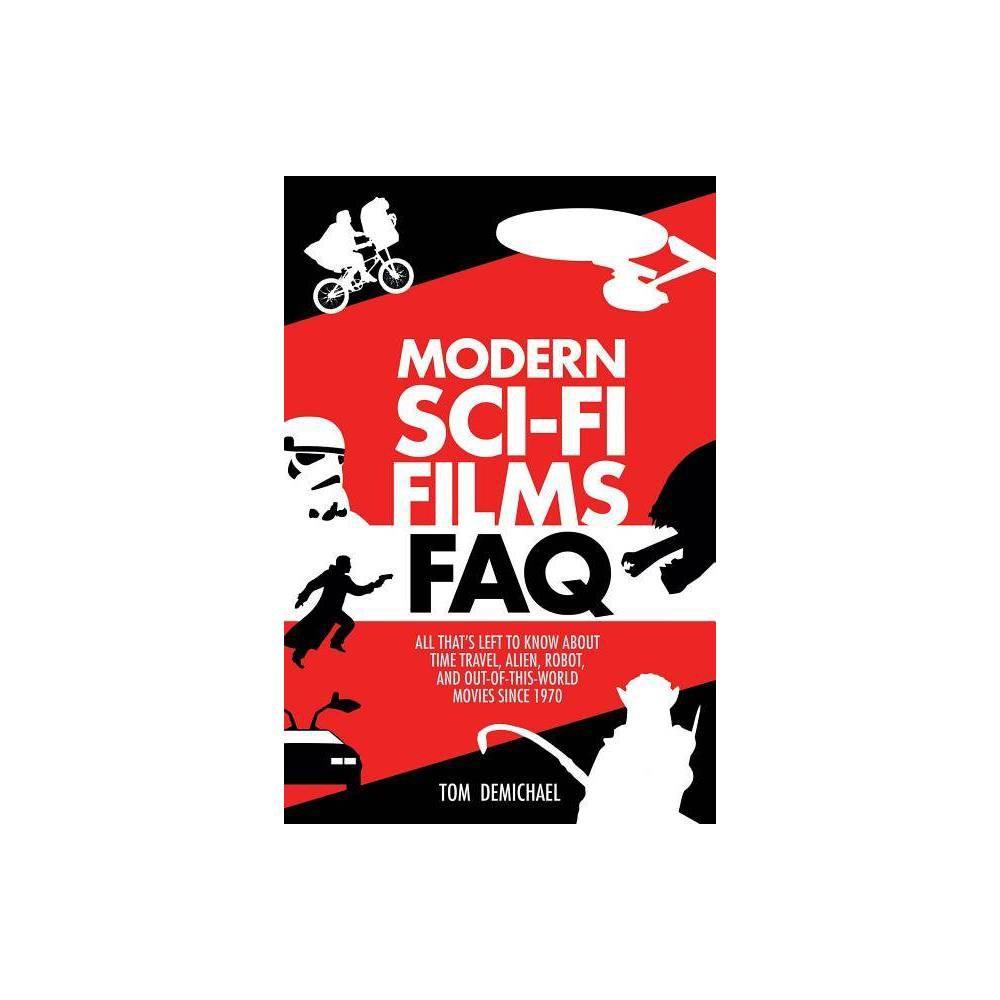 Modern Sci Fi Films Faq By Tom Demichael Paperback