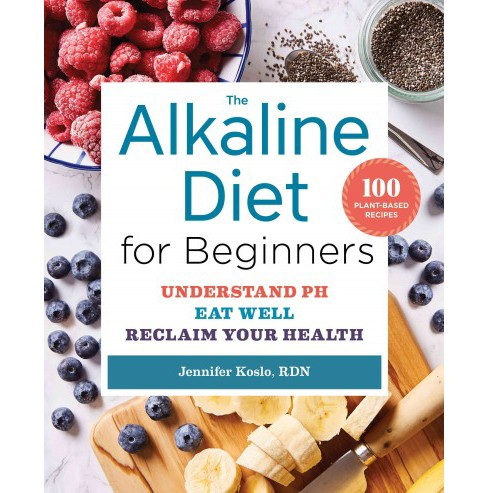 Alkaline Diet for Beginners : Understand PH, Eat Well, and Reclaim Your Health (Paperback) (Ph.d. - image 1 of 1