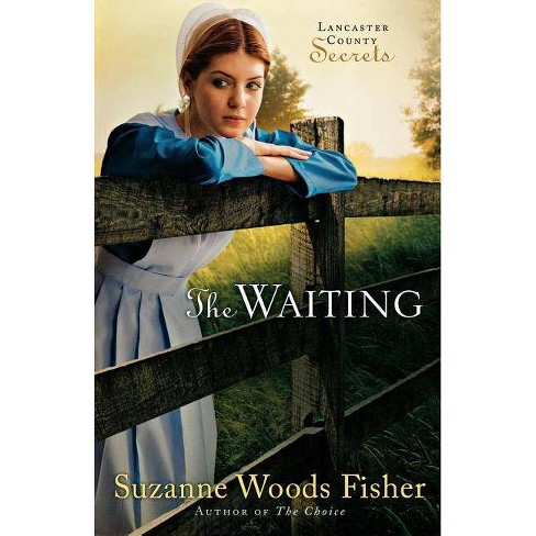 The Waiting - (Lancaster County Secrets) by  Suzanne Woods Fisher (Paperback) - image 1 of 1