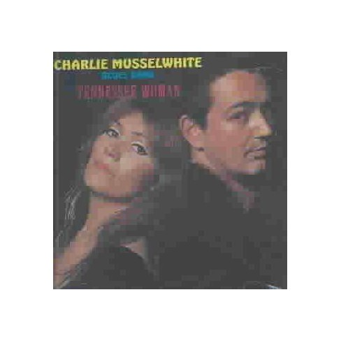 Charlie Musselwhite - Tennessee Woman (CD) - image 1 of 1