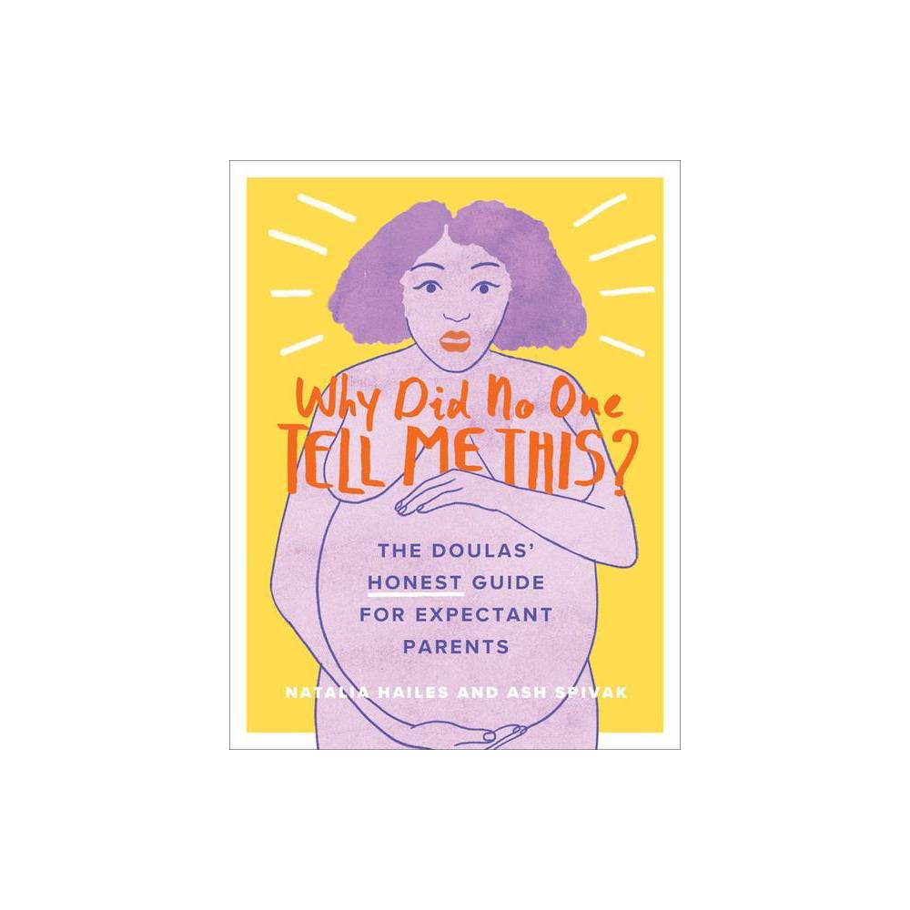Why Did No One Tell Me This By Natalia Hailes Ash Spivak Paperback