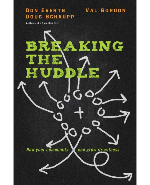 Breaking the Huddle : How Your Community Can Grow Its Witness (Paperback) (Don Everts & Doug Schaupp & - image 1 of 1