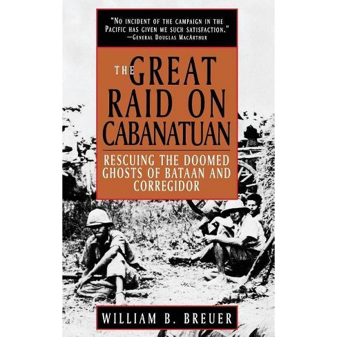 The Great Raid on Cabanatuan - by  William B Breuer (Hardcover) - image 1 of 1