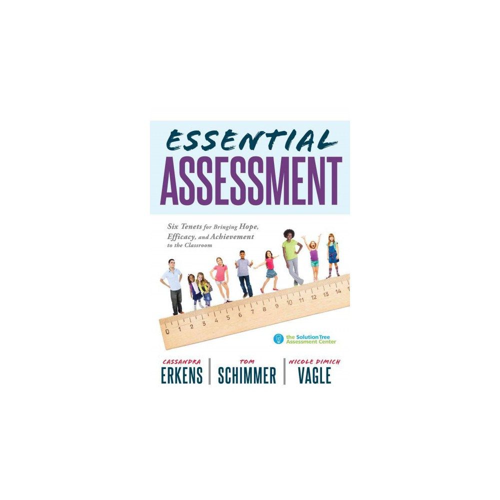 Essential Assessment : Six Tenets for Bringing Hope, Efficacy, and Achievement to the Classroom