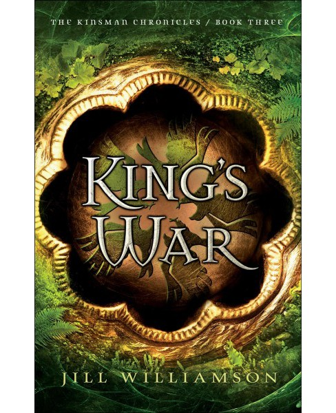 King's War -  (Kinsman Chronicles) by Jill Williamson (Paperback) - image 1 of 1