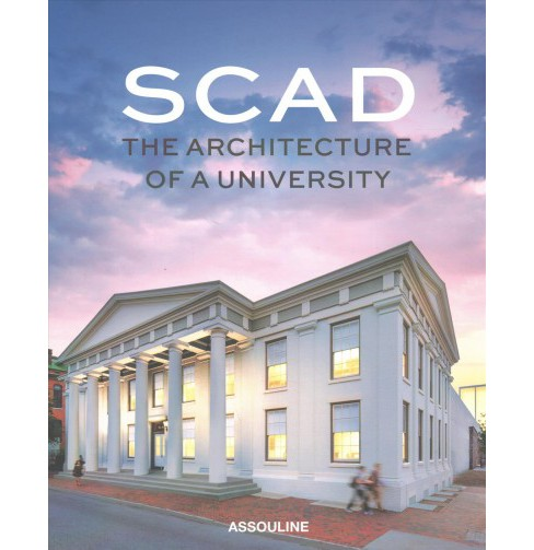 SCAD : The Architecture of a University -  (Legend) (Hardcover) - image 1 of 1