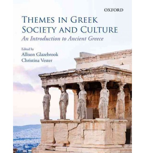 Themes in Greek Society and Culture : An Introduction to Ancient Greece (Paperback) - image 1 of 1
