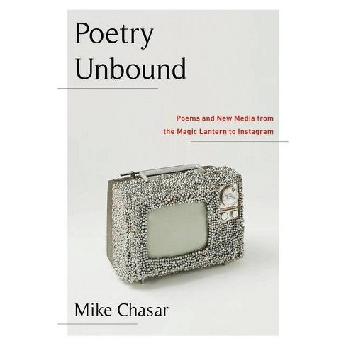 Poetry Unbound - by  Mike Chasar (Paperback) - image 1 of 1