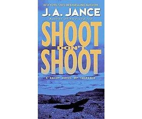 Shoot Don't Shoot (Reprint) (Paperback) (Judith A. Jance) - image 1 of 1