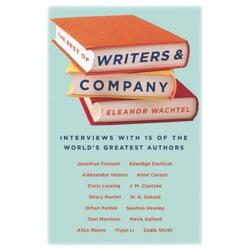 The Best of Writers and Company - by  Eleanor Wachtel (Paperback) - image 1 of 1