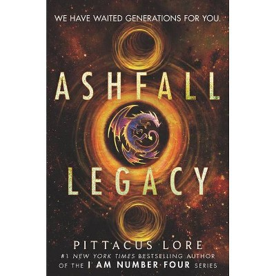 Ashfall Legacy - by  Pittacus Lore (Hardcover)