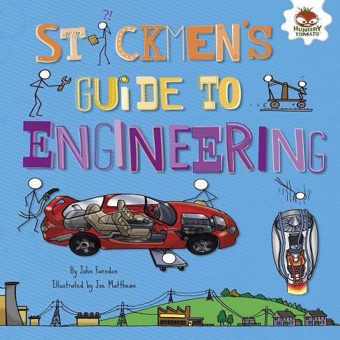 Stickmen's Guide to Engineering - (Stickmen's Guides to Stem) by  John Farndon (Hardcover) - image 1 of 1