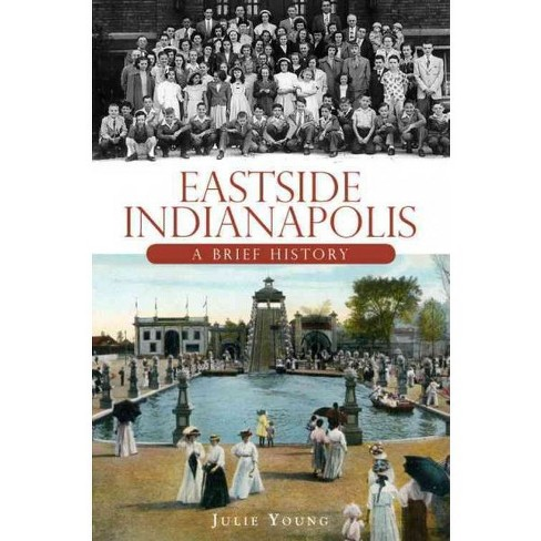 Eastside Indianapolis: A Brief History - image 1 of 1