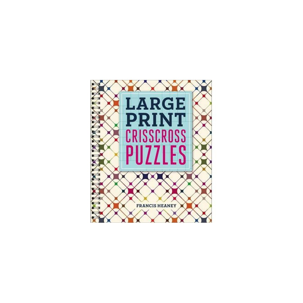 Large Print Crisscross Puzzles - by Francis Heaney (Paperback)
