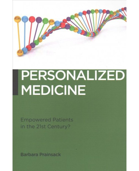 Personalized Medicine : Empowered Patients in the 21st Century? -  by Barbara Prainsack (Paperback) - image 1 of 1