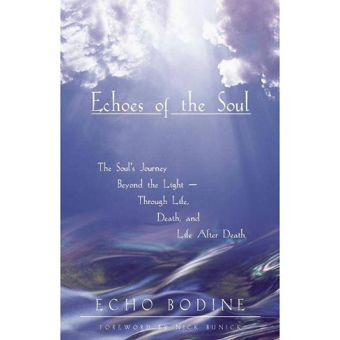 Echoes of the Soul - (Moving Beyond the Light) by  Echo Bodine (Paperback) - image 1 of 1