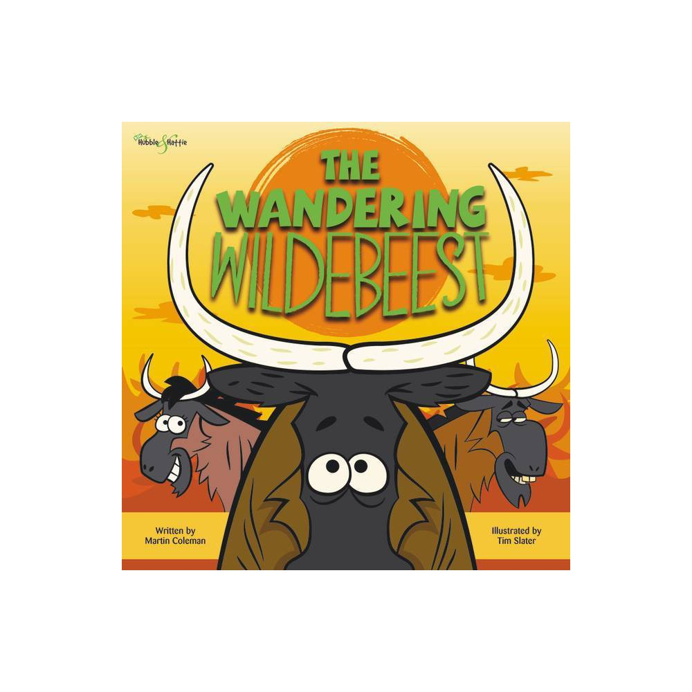 The Wandering Wildebeest By Martin Coleman Paperback