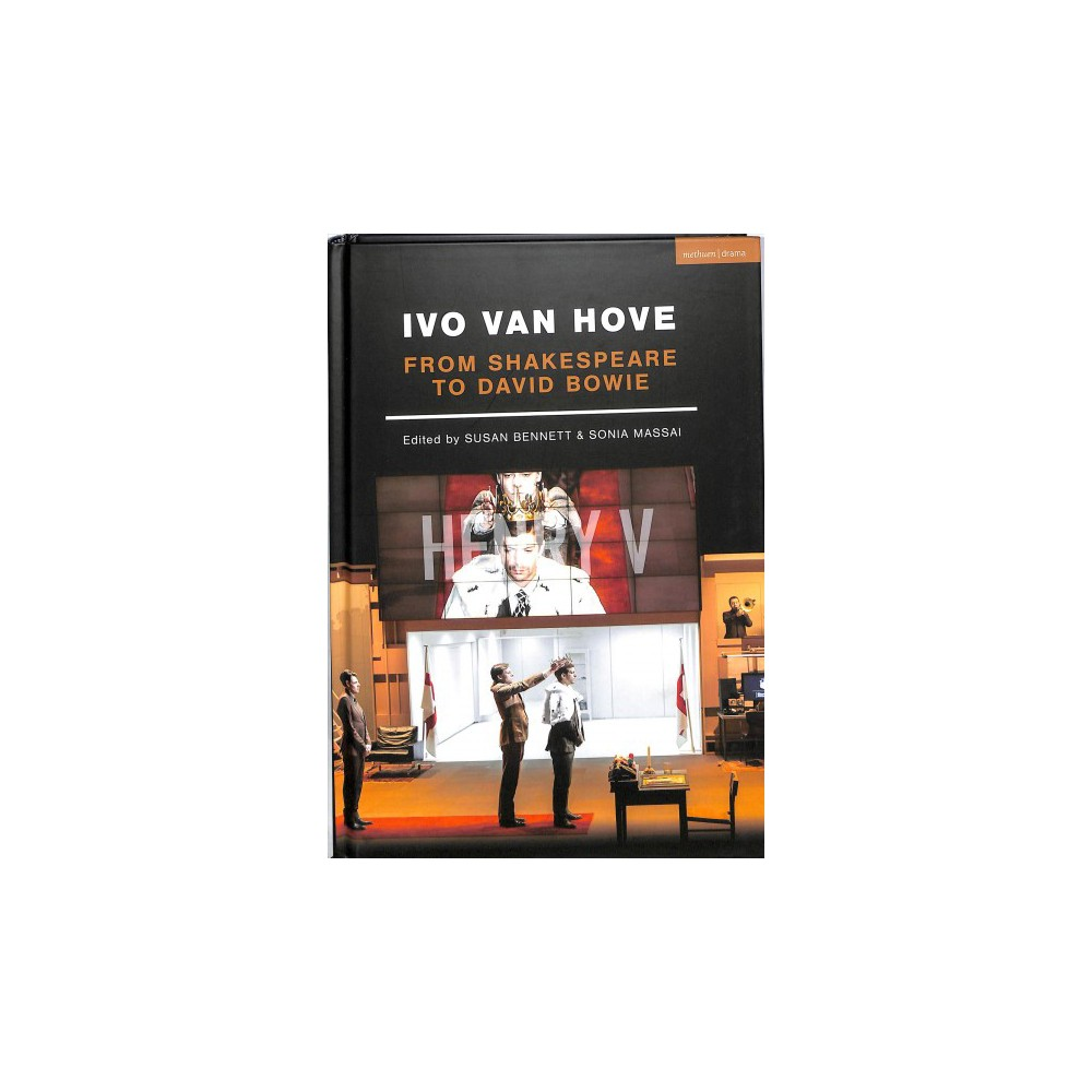 Ivo Van Hove : From Shakespeare to David Bowie - (Performance Books) (Hardcover)