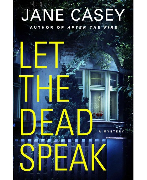 Let the Dead Speak -  (Maeve Kerrigan) by Jane Casey (Hardcover) - image 1 of 1