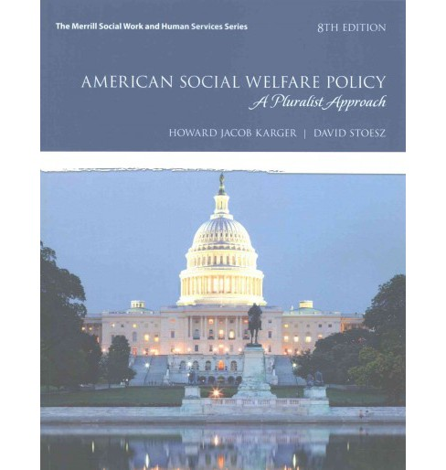 American Social Welfare Policy : A Pluralist Approach (Paperback) (Howard Jacob Karger & David Stoesz) - image 1 of 1