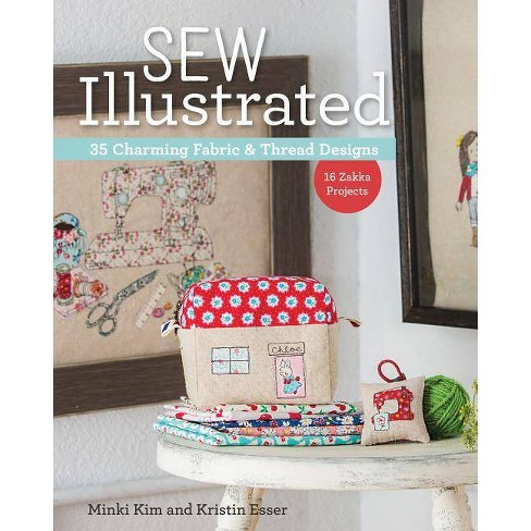 Sew Illustrated - 35 Charming Fabric & Thread Designs - by  Minki Kim & Kristin Esser (Paperback) - image 1 of 1