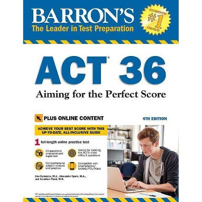 ACT 36 with Online Test - (Barron's Test Prep) 4th Edition by  Ann Summers & Alexander Spare & Jonathan Pazol (Paperback)