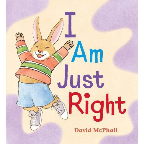I Am Just Right - by  David M McPhail (Board_book) - image 1 of 1