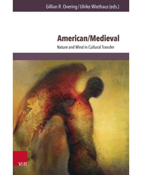 American/Medieval : Nature and Mind in Cultural Transfer (Hardcover) - image 1 of 1