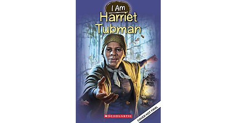 I Am Harriet Tubman (Paperback) (Grace Norwich) - image 1 of 1