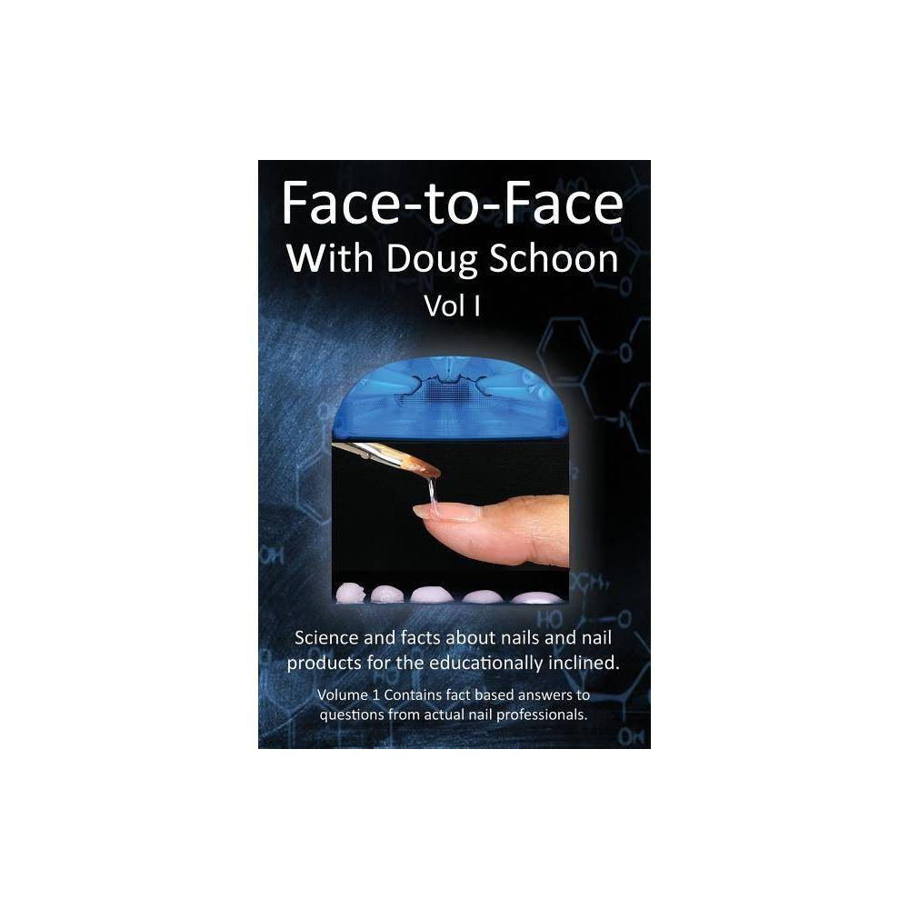 Face To Face With Doug Schoon Volume I Paperback