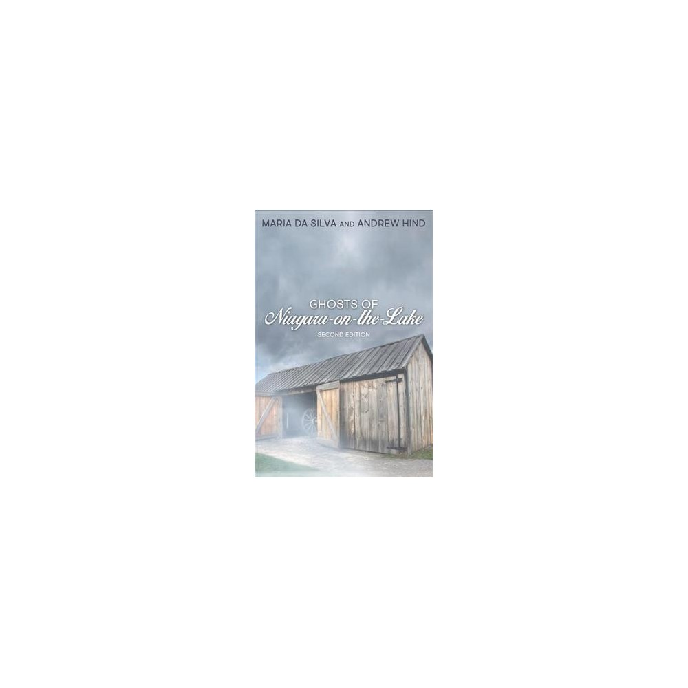 Ghosts of Niagara-on-the-lake - 2 by Maria Da Silva & Andrew Hind (Paperback)