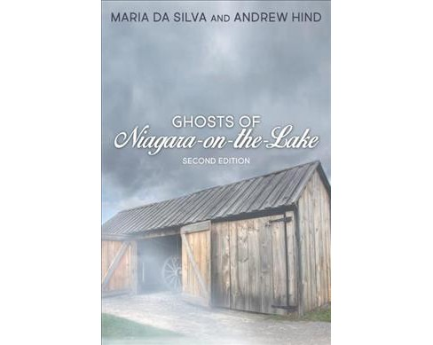 Ghosts of Niagara-on-the-lake -  by Maria Da Silva & Andrew Hind (Paperback) - image 1 of 1