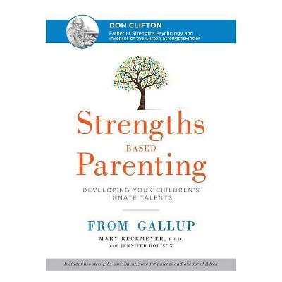 Strengths Based Parenting - by  Mary Reckmeyer (Hardcover)