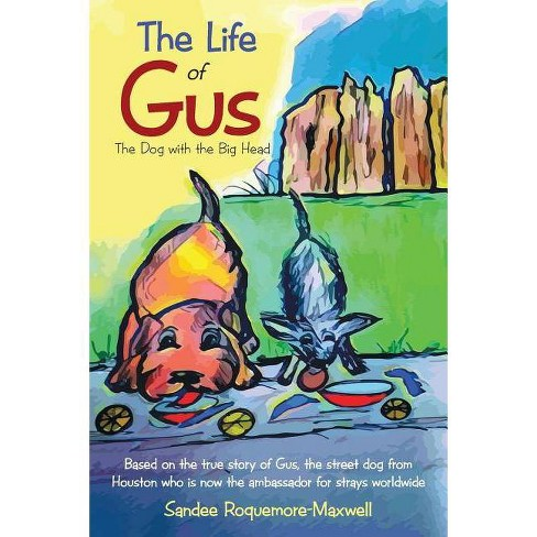 The Life of Gus - by  Sandee Roquemore-Maxwell (Paperback) - image 1 of 1