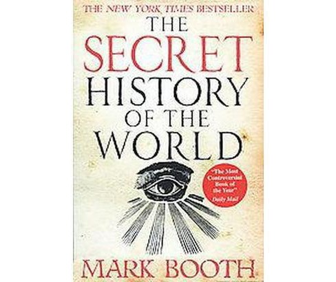Secret History of the World (Reprint) (Paperback) (Mark Booth) - image 1 of 1